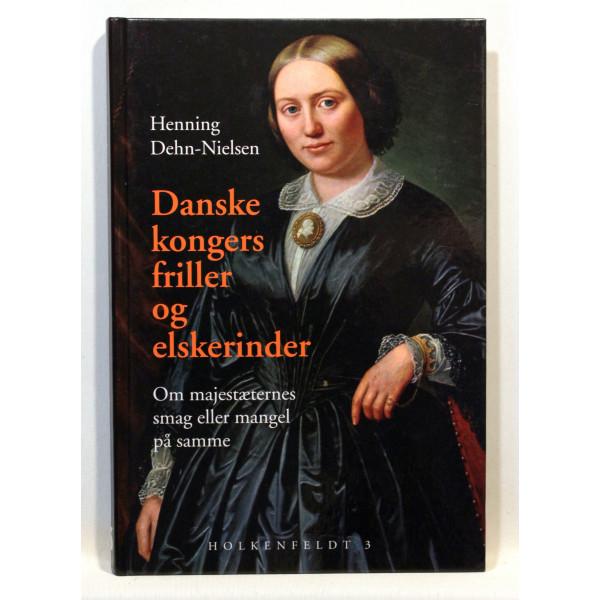 Danske kongers friller og elskerinder. Om majestæternes smag eller mangel på samme