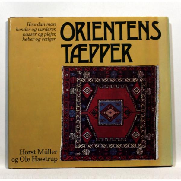 Orientens tæpper. Hvordan man kender og vurderer, passer og plejer, køber og sælger