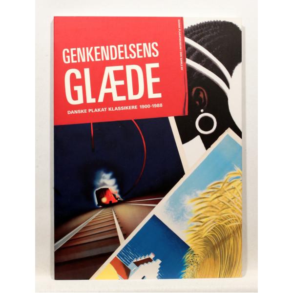 Genkendelsens Glæde. Danske Plakat Klassikere 1900-1988