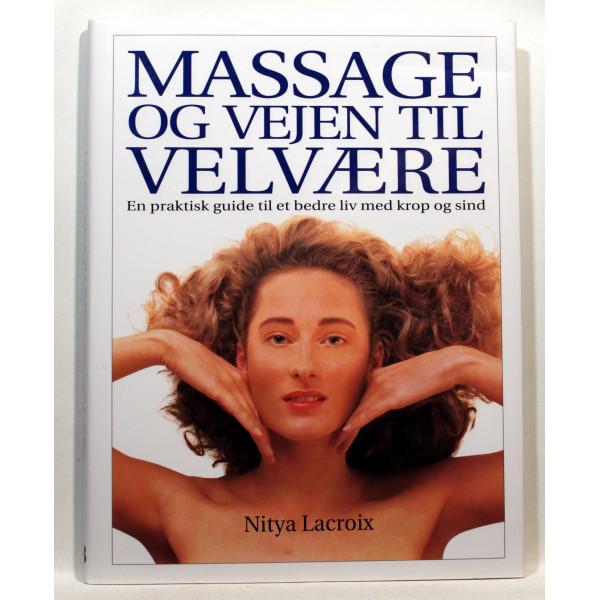 Massage og vejen til velvære. En praktisk guide til et bedre liv med krop og sind