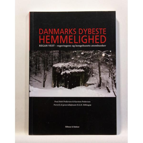 Danmarks dybeste hemmelighed. REGAN VEST, regeringens og kongehusets atombunker