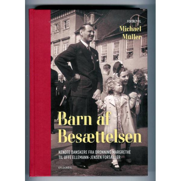 Barn af besættelsen - Kendte danskere fra Dronning Margrethe til Uffe Ellemann-Jensen fortæller