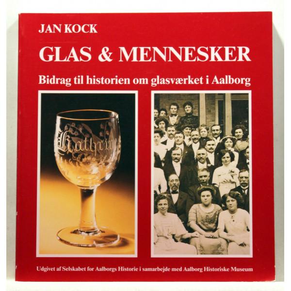 Glas og mennesker. Brikker til historien om Glasværket i Aalborg