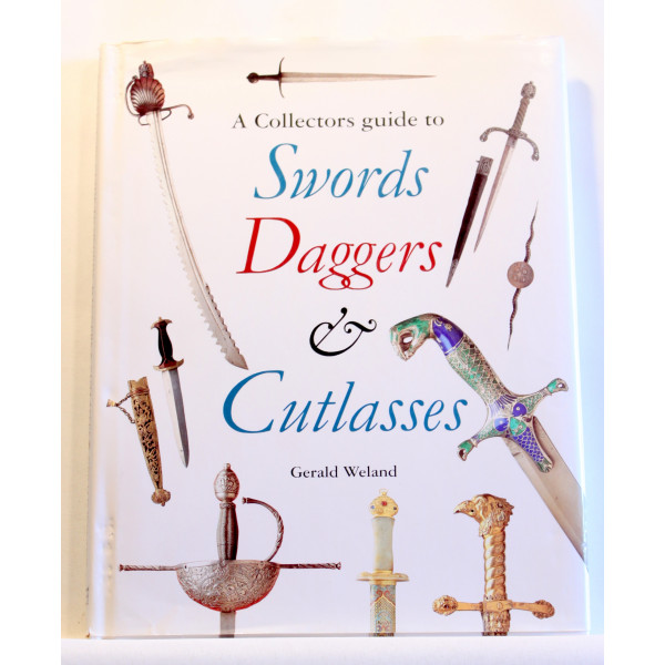 A Collectors Guide to Swords, Daggers, and Cutlasses