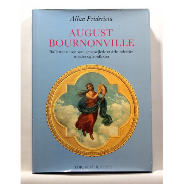 August Bournonville. Balletmesteren som genspejlede et århundredes idealer og konflikter