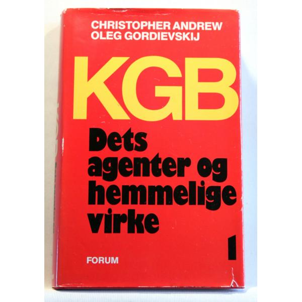 KGB. Dets agenter og hemmelige virke. 1. del